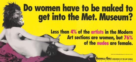 GUERRILLA GIRLS, New York (art collective) Do women have to be naked to get into the Met. Museum? Update 2012