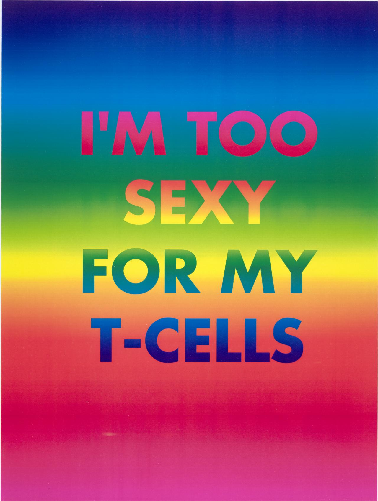I'm too sexy for my T-cells