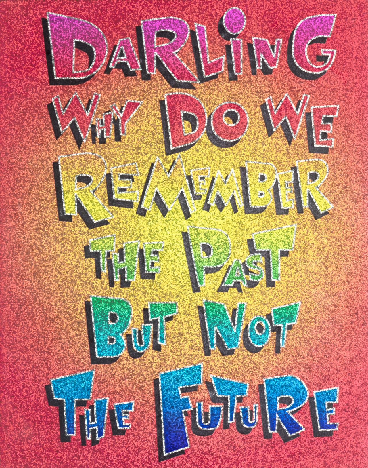 Darling why do we remember the past but not the future